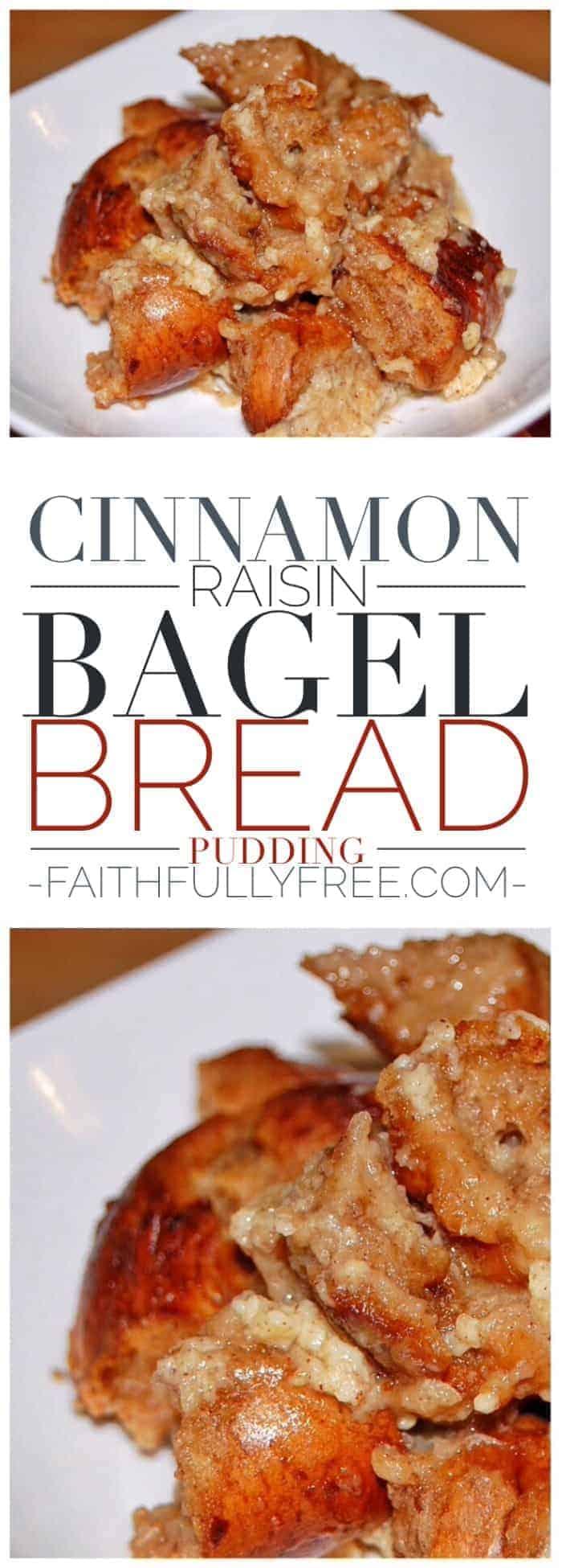 Cinnamon Raisin Bagel Bread Pudding Recipe | Faithfully Free