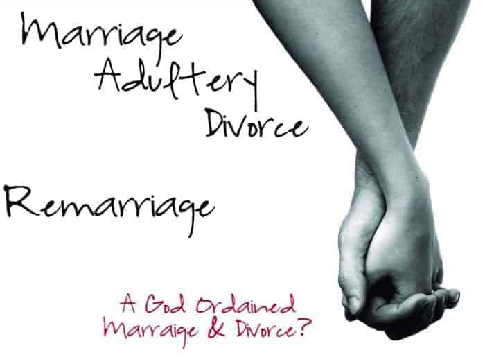 Marriage-Adultery-Divorce-Remarriage