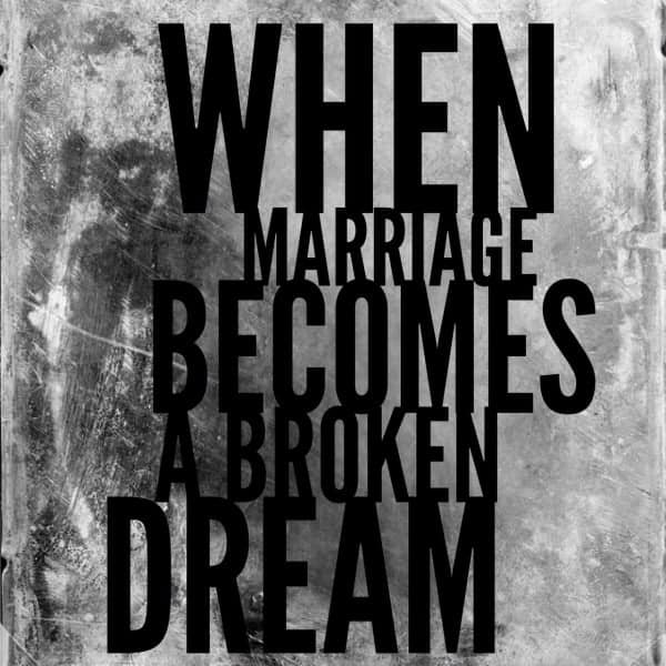 When-Marriage-Becomes-A-Broken-Dream