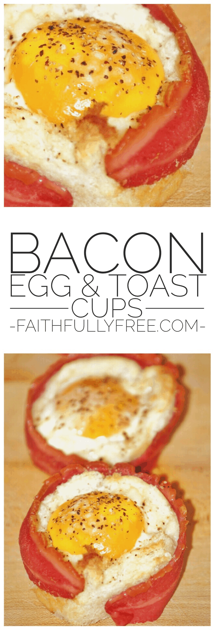 Bacon, Egg and Toast Cups | Faithfully Free