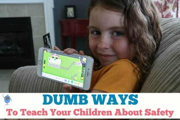 Dumb Ways To Teach Your Children About Safety